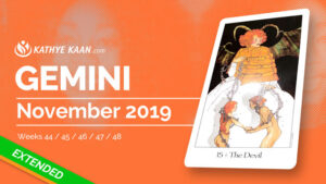 GEMINI NOVEMBER 2019 TAROT READING MONTHLY HOROSCOPE FORECAST by KATHYE KAAN