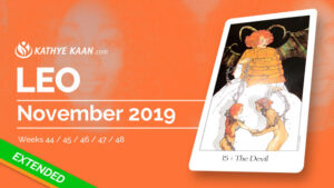 LEO NOVEMBER 2019 TAROT READING MONTHLY HOROSCOPE FORECAST by KATHYE KAAN