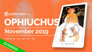 OPHIUCHUS NOVEMBER 2019 TAROT READING MONTHLY HOROSCOPE FORECAST by KATHYE KAAN