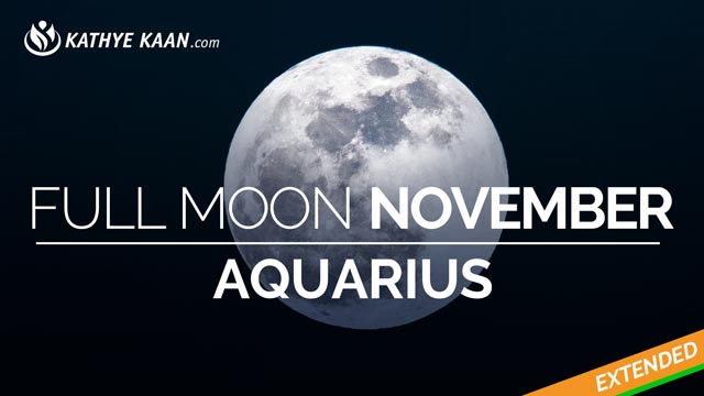 Aquarius Full Moon November 2019 Extended Reading by Kathye Kaan