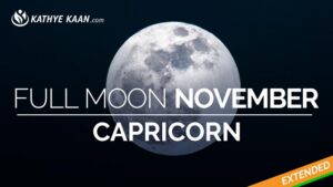 Capricorn Full Moon November 2019 Extended Reading by Kathye Kaan