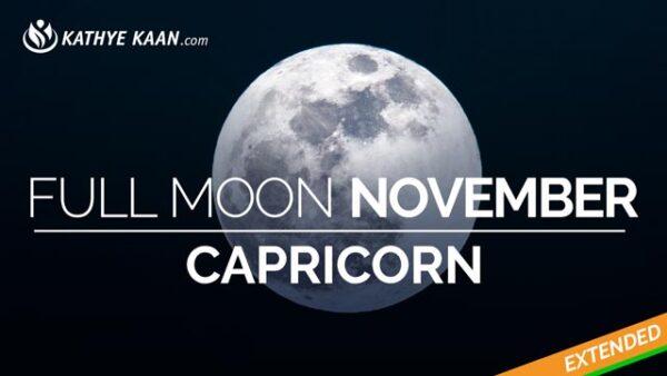 Capricorn Full Moon November 2019 Extended Reading by Kathye Kaan