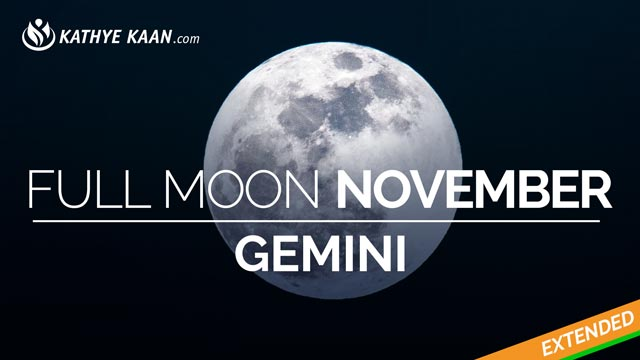 Gemini Full Moon November 2019 Extended Reading by Kathye Kaan