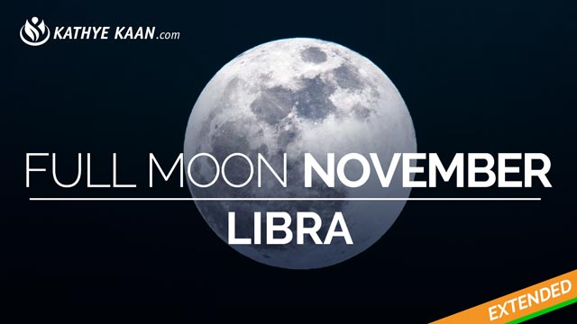 Libra Full Moon November 2019 Extended Reading by Kathye Kaan