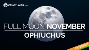 Ophiuchus Full Moon November 2019 Extended Reading by Kathye Kaan