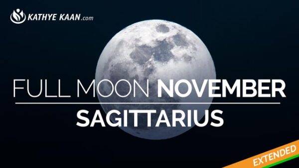 Sagittarius Full Moon November 2019 Extended Reading by Kathye Kaan