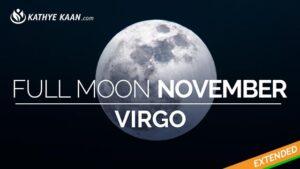 Virgo Full Moon November 2019 Extended Reading by Kathye Kaan