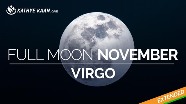 Virgo Full Moon November 2019 Extended Reading by Kathye Kaan