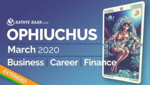 OPHIUCHUS MARCH 2020 BUSINESS CAREER FINANCE READING MONTHLY HOROSCOPE EXTENDED