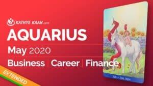 Aquarius May 2020 business reading by Kathye Kaan