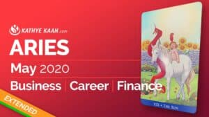 Aries May 2020 business reading by Kathye Kaan