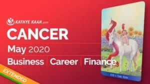 Cancer May 2020 business reading by Kathye Kaan