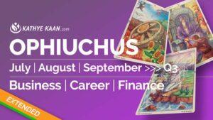 OPHIUCHUS JULY AUGUST SEPTEMBER Q3 2020 BUSINESS CAREER FINANCE READING HOROSCOPE
